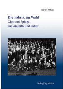 Daniel Althaus: Die Fabrik im Wald. Cover